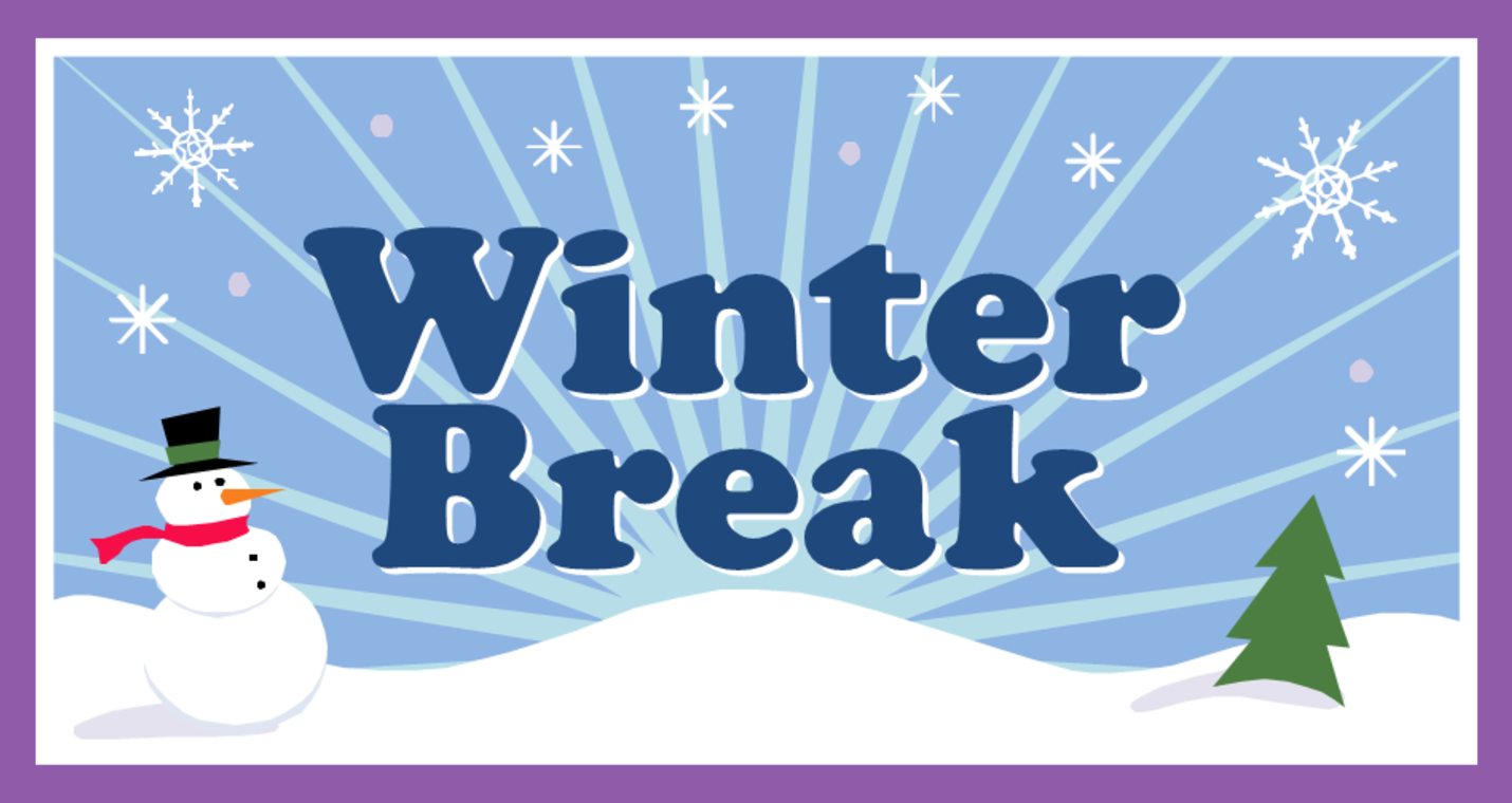 Christmas Break 2020 Winter Vacation/Christmas Holidays   December 23, 2019   January 3